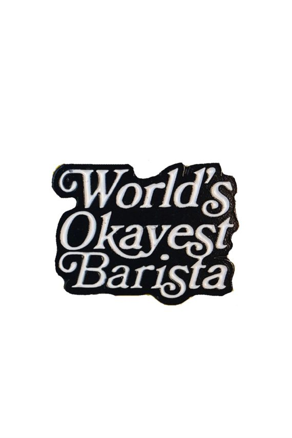 Worlds Okayest Barista Pin - Department of Brewology - Leaf Bean Machine