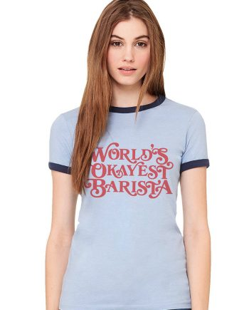 World's Okayest Barista T-shirt - Department of Brewology - Leaf Bean Machine
